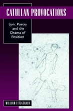 Fitzgerald, William Catullan Provocations - Lyric Poetry & the Drama of Position (Paper)