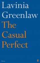 Lavinia Greenlaw The Casual Perfect