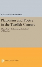 Wetherbee, Winthrop Platonism and Poetry in the Twelfth Century - The Literary Influence of the School of Chartres