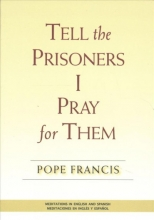 Pope Francis Tell the Prisoners I Pray for Them