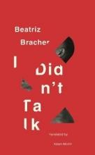 Bracher, Beatriz I Didn`t Talk