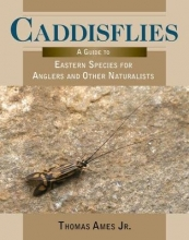 Ames, Thomas, Jr. Caddisflies