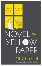 Smith, Stevie Novel on Yellow Paper