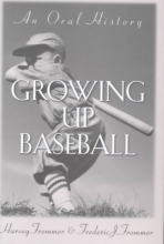 Harvey Frommer,   Frederic Frommer Growing Up Baseball