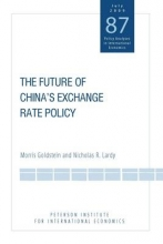 Goldstein, Morris The Future of China`s Exchange Rate Policy