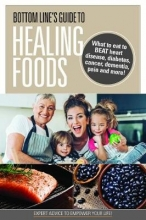 Bottom Line`s Guide to Healing Foods