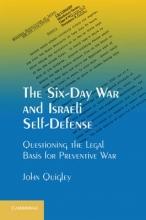 Quigley, John The Six-Day War and Israeli Self-Defense