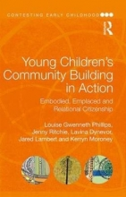 Louise (University of Queensland, Australia) Gwenneth Phillips,   Jenny (University of Wellington, New Zealand) Ritchie,   Lavina Dynevor,   Jared Lambert Young Children`s Community Building in Action