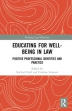 Caroline Strevens,   Rachael Field Educating for Well-Being in Law