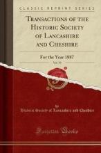 Cheshire, Historic Society Of Lancashire Transactions of the Historic Society of Lancashire and Cheshire, Vol. 39