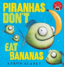 Blabey, Aaron Piranhas Don`t Eat Bananas