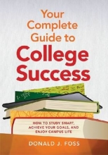 Donald J. Foss Your Complete Guide to College Success