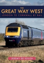 Jeremy de Souza The Great Way West: London to Cornwall by Rail