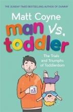 Matt Coyne Man vs. Toddler