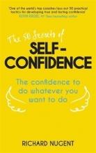 Richard Nugent The 50 Secrets of Self-Confidence
