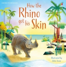 Dickins, Rosie How the Rhino Got His Skin