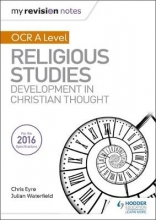 Waterfield, Julian My Revision Notes OCR A Level Religious Studies: Developments in Christian Thought