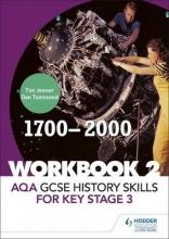 AQA GCSE History skills for Key Stage 3: Workbook 2 1700-2000