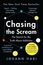 Johann Hari Chasing the Scream
