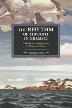Cospito, Giuseppe The Rhythm of Thought in Gramsci