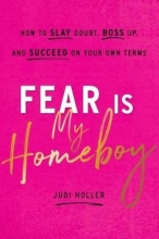Judi Holler Fear Is My Homeboy