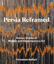 Fereshteh Daftari Persia Reframed