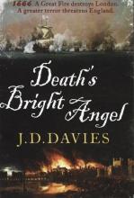 Davies, J. D. Death`s Bright Angel