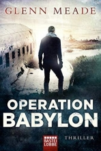 Meade, Glenn,   Hellmann, Diana Beate Operation Babylon