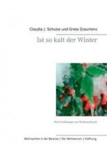 Schulze, Claudia J. Ist so kalt der Winter