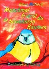 Mattern, Klaus Manchmal frierst du in bewohnten R?umen