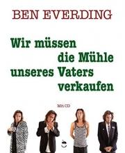 Everding, Ben Wir müssen die Mühle unseres Vaters verkaufen