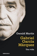 Martin, Gerald Gabriel Garc?a M?rquez: Una vida