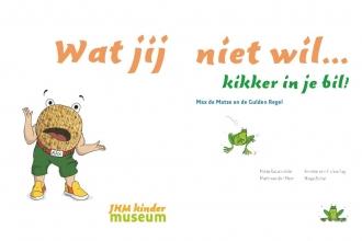 Anneke van Huisseling , , Wat jij niet wil... Kikker in je bil!