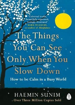 Haemin Sunim,   Chi-Young Kim,The Things You Can See Only When You Slow Down