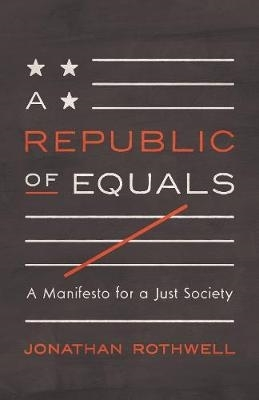 Jonathan Rothwell,A Republic of Equals