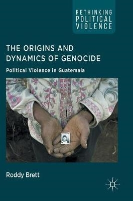 Roddy Brett,The Origins and Dynamics of Genocide: