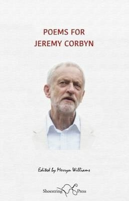 Merryn Williams,Poems for Jeremy Corbyn