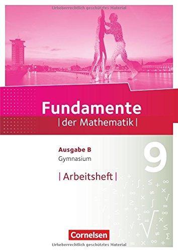,Fundamente der Mathematik - Ausgabe B 9. Schuljahr - Arbeitsheft mit Lösungen