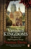 <b>Davies, Norman</b>,Vanished Kingdoms