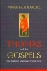 Goodacre, Mark, Thomas and the Gospels