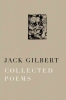 Gilbert, Jack, Collected Poems