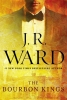 Ward, J. R., The Bourbon Kings