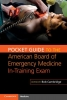, Pocket Guide to the American Board of Emergency Medicine In-Training Exam