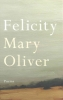 Mary Oliver, Felicity