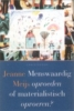<b>Jeanne Meijs</b>,Menswaardig opvoeden of materialistisch opvoeren?