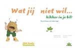 Anneke van Huisseling, Wat jij niet wil... Kikker in je bil! + Lesbrieven voor onderwijsgroepen