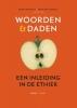 <b>Annet van Melle en Peter van Zilfhout (redactie)</b>,Woorden &amp; Daden