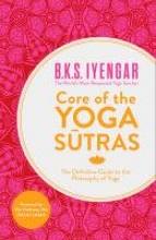 B. K. S. Iyengar Core of the Yoga Sutras