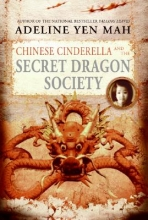 Mah, Adeline Yen Chinese Cinderella And the Secret Dragon Society