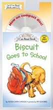 Capucilli, Alyssa Satin Biscuit Goes to School Book and CD [With CD]